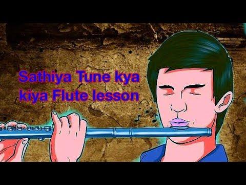 Saathiya Tune Kya Kiya Tutorial flute lesson on bollywood song