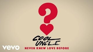 Cool Uncle (Bobby Caldwell & Jack Splash) - Never Knew Love Before (Audio)