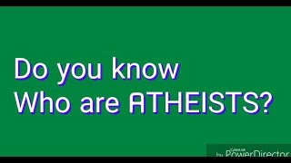 ATHEISTS at one glance