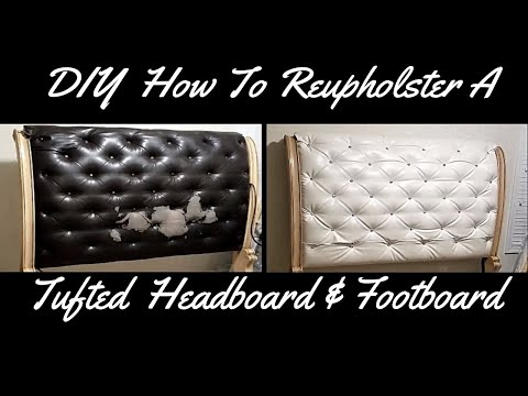 DIY How To Reupholister A Tufted Headboard & Footboard.