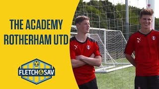 Rotherham United: The Academy | Fletch and Sav