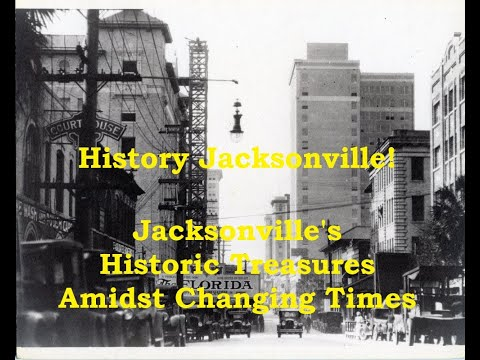 The Hall of Jacksonville History - Our Historic Treasures Amidst Changing Times