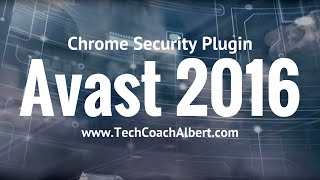 Video Avast 2016 Review: Chrome Security Extension download MP3, 3GP, MP4, WEBM, AVI, FLV Agustus 2018