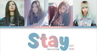 Gambar cover BLACKPINK - Stay (Japanese ver.) (Color Coded Lyrics)