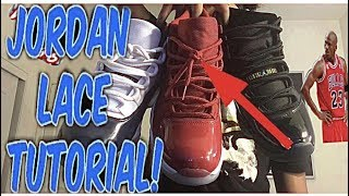 How to: Lace Jordan 11s + On Foot