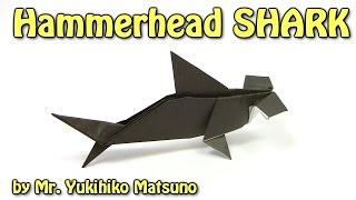 Origami Hammerhead SHARK by Mr. Yukihiko Matsuno - Yakomoga Origami tutorial