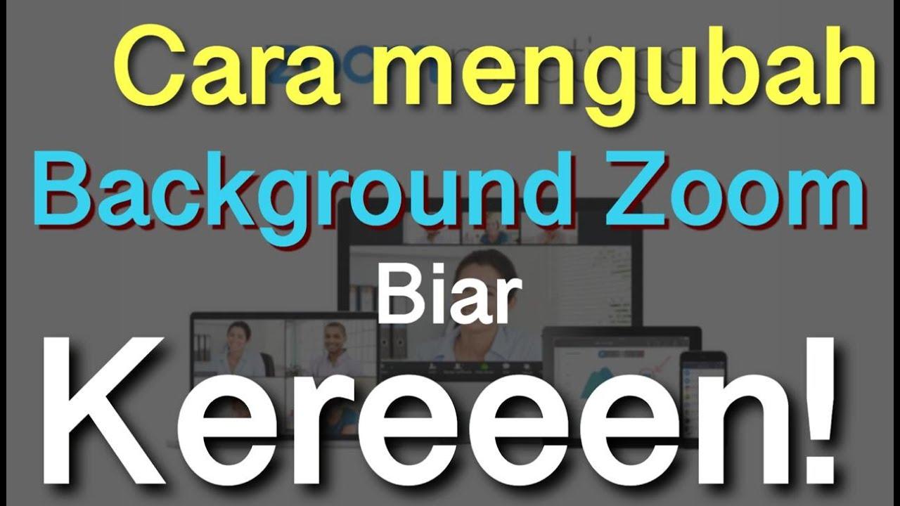 Cara Mengganti Background Pada Zoom Meetings Zoom Cloud Meetings Youtube