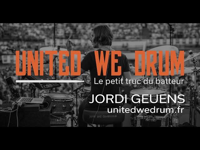 Jordi Geuens - United We Drum, le petit truc du batteur