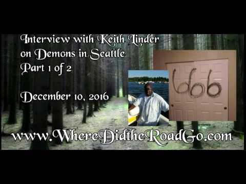 Demons in Seattle with Keith Linder Part 1 - December 10, 2016