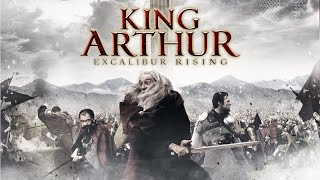 King Arthur Excalibur Rising Full Movie | Fantasy Movies | The Midnight Screening