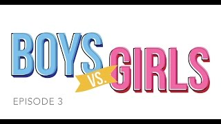 Boys vs. Girls | Ep. 3 - Crushes