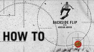 How To presented by Santa Cruz: Backside Flip with Adrian Adrid - TransWorld SKATEboarding