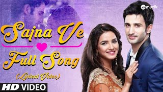 Aaja Sajna Ve - Full Song Lyrics | Lyrical Video | Zee TV | HD