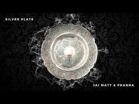 Silver Plate - Jai Matt & Pranna (OFFICIAL AUDIO)
