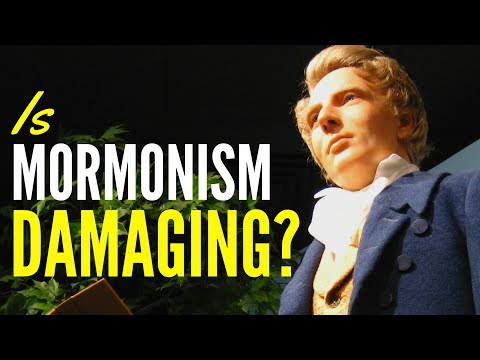 Is Mormonism Damaging?