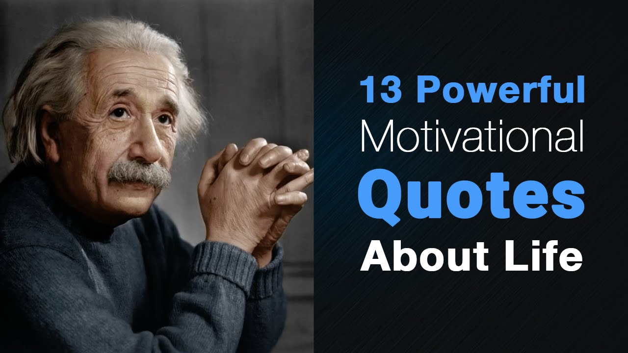 13 Powerful Motivational Quotes About Life Youtube