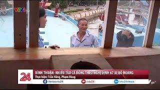 Bình Thuận: Nhiều tàu cá đóng theo Nghị định 67 bị bỏ hoang | VTV24