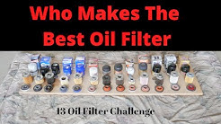 Who Makes The Best & Worst Oil Filter Made Today -13 Oil Filters Compared - Fram, Mobil 1, Wix