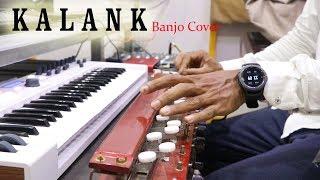 Kalank Title Banjo Cover | Kalank | Bollywood Instrumental | By Music Retouch