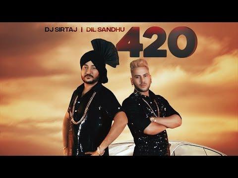 420: Dj Sirtaj, Dil Sandhu Full Song Lovey  Mani Kakra  Latest Punjabi Songs 2018