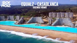 Equalz - Casablanca (Sicknoiz Remix)