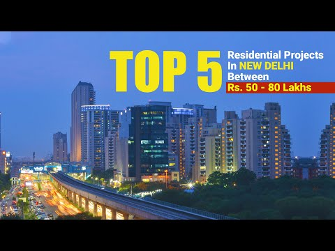 Top 5 Residential Projects In New Delhi Between Rs. 50-80 Lakhs Presented By RealtyNXT