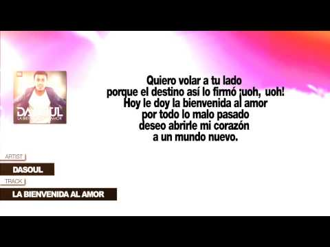 Dasoul «La Bienvenida Al Amor» (Con Letra)