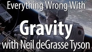 Gravity had such specific sciencerelated sins we thought it wise to bring in someone who knows TONS more than we do about science Mr Neil deGrasse
