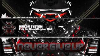 Igneon System - Play For Blood (Original Mix)