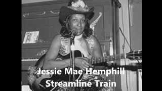 Jessie Mae Hemphill-Streamline Train