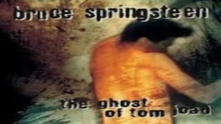 Bruce Springsteen - The Ghost of Tom Joad ( Lyrics )