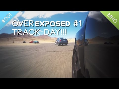 Willow Springs Track Day!!! OverExposed #1