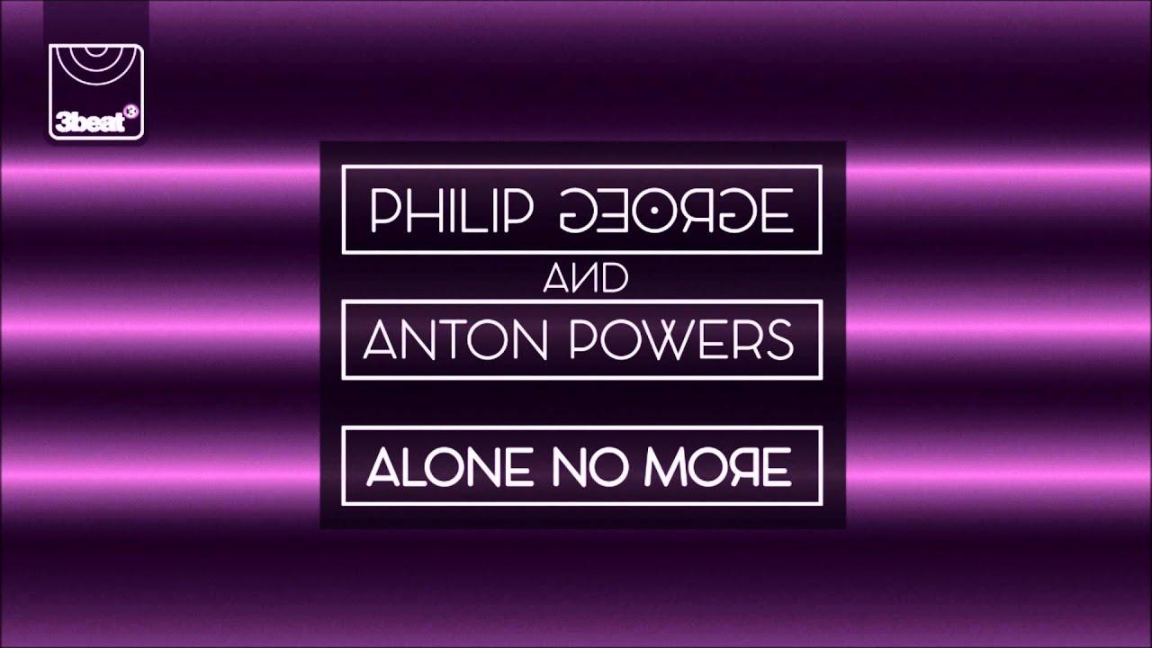 Download Philip George & Anton Powers - Alone No More (PBH & Jack Shizzle Remix)