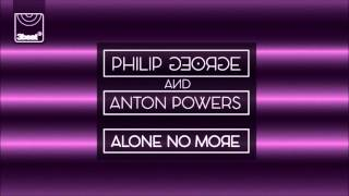Скачать Philip George Anton Powers Alone No More PBH Jack Shizzle Remix
