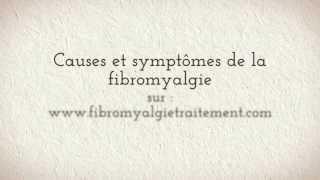 LA FIBROMYALGIE -- Dr.Bernard MONTAIN - Causes et Symptômes  de la fibromyalgie