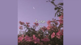Download Mp3 / Lose - Niki  Lyrics  /