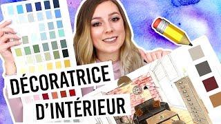 DÉCORATRICE D'INTÉRIEUR - TOUT SUR MON MÉTIER !