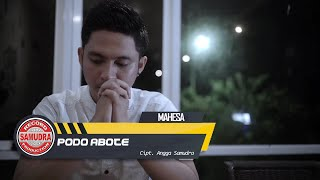 Mahesa - Podo Abote (Official Music Video)