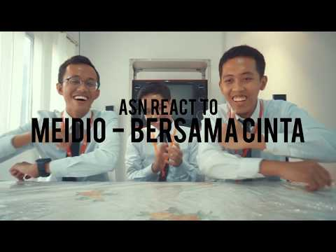 ASN REACT TO MEIDIO - BERSAMA CINTA
