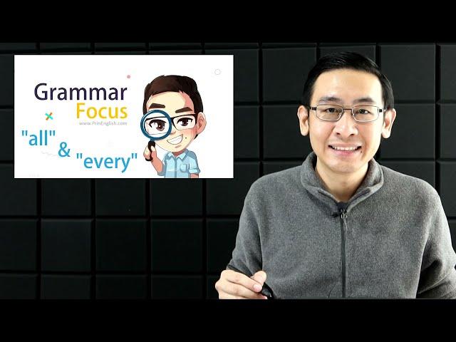 """วิธีใช้ """"all"""" และ """"every"""" ให้ถูกต้อง - Grammar Focus"""