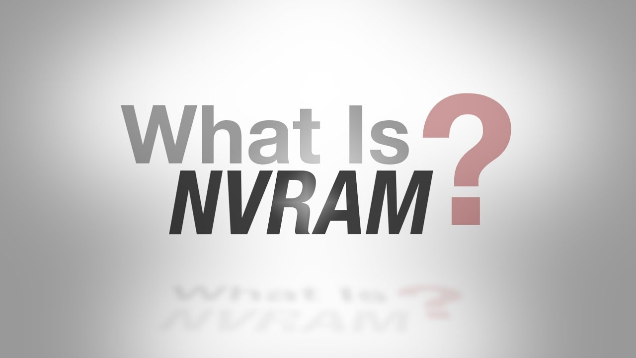 What is NVRAM?