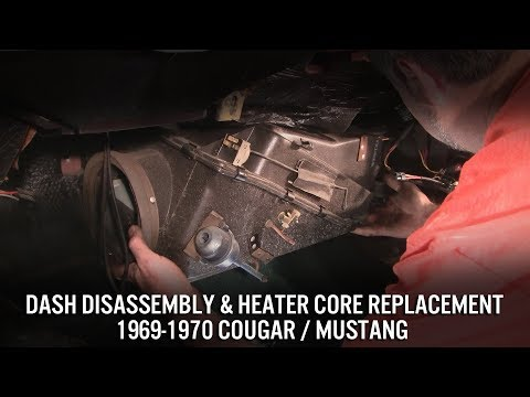 Heater Core Replacement & Dash Disassembly - 1969-70 Cougar / Mustang - Updated