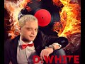 D White My Everything