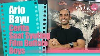 Film Buffalo Boys Keren Ini Cerita Ario Bayu Saat Syuting