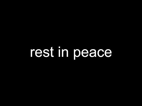 rest in peace...