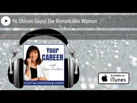 96 Shivani Gopal The Remarkable Woman