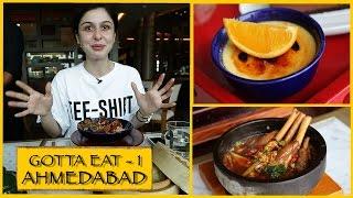 Gotta Eat    Part 1    Ahmedabad