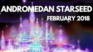 ANDROMEDAN Starseed Energy Reading ⭐️✨ February 2018