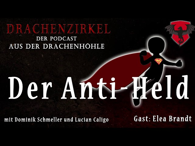 Der ANTI-HELD - Drachenhöhle (mit Elea Brandt) - Der Phantastik-Podcast