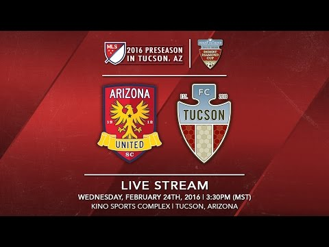 Arizona United SC vs. FC Tucson | 2016 Desert Diamond Cup